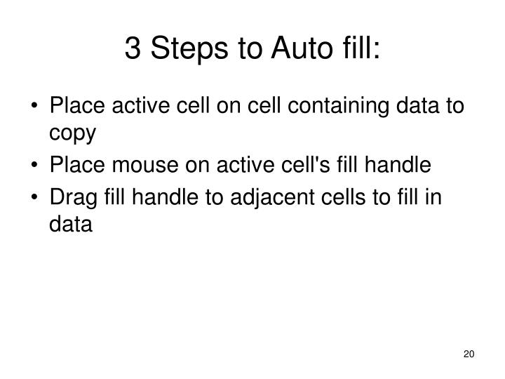 3 Steps to Auto fill: