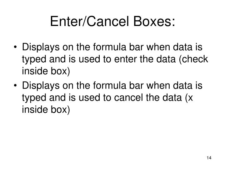Enter/Cancel Boxes: