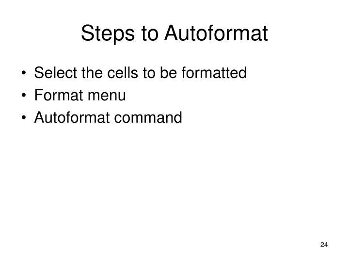 Steps to Autoformat
