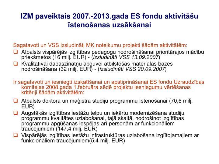 IZM paveiktais 2007.-2013.gada ES fondu aktivitāšu īstenošanas uzsākšanai