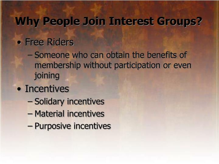Why People Join Interest Groups?