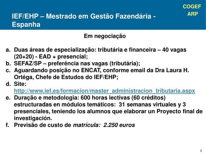 IEF/EHP – Mestrado em Gestão Fazendária - Espanha