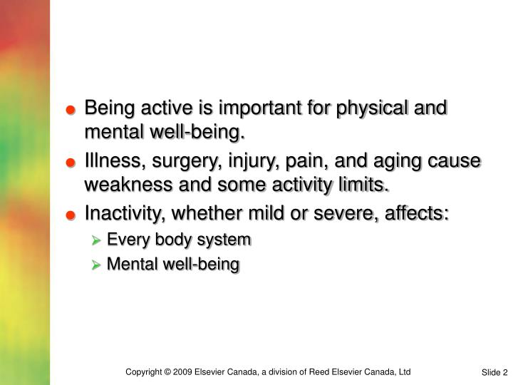 Being active is important for physical and mental well-being.