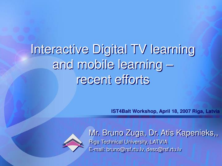 Interactive digital tv learning and mobile learning recent efforts