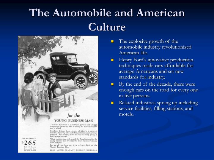 automobile and american culture They represent a deep expression of how american culture expressed and an extension of the loss of car culture is that young people who grow up without the.