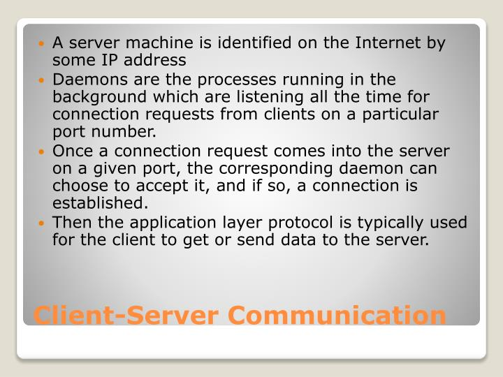 A server machine is identified on the Internet by some IP address