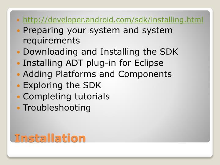 http://developer.android.com/sdk/installing.html