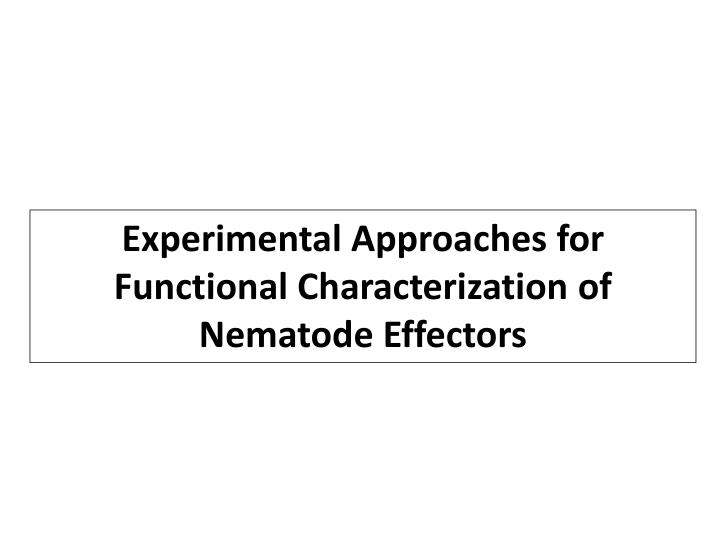 Experimental Approaches for Functional Characterization of Nematode Effectors