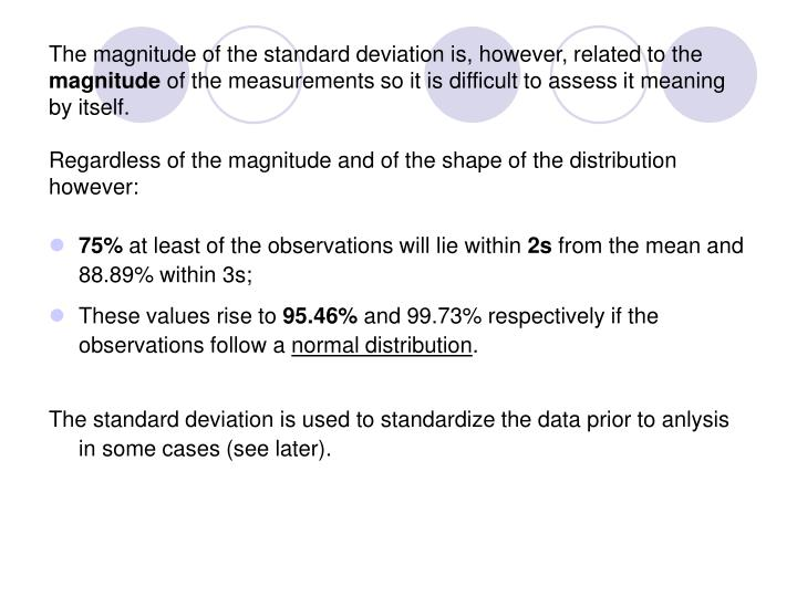 The magnitude of the standard deviation is, however, related to the
