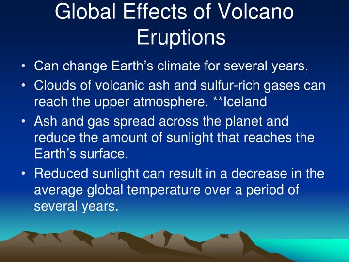 Global Effects of Volcano Eruptions