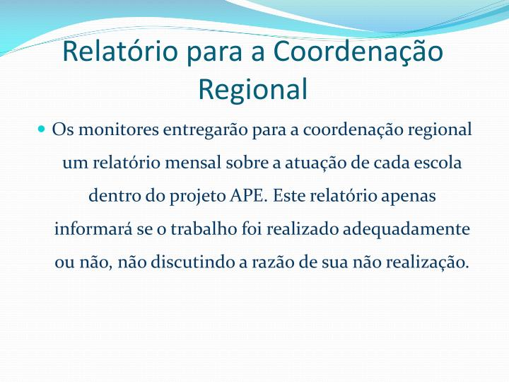 Relatório para a Coordenação Regional