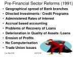 pre financial sector reforms 1991