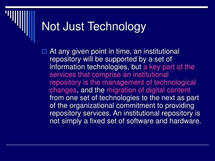 Not Just Technology