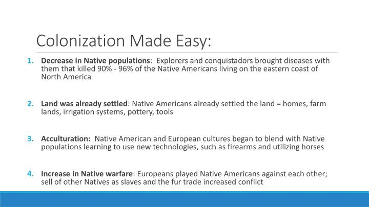 Colonization Made Easy: