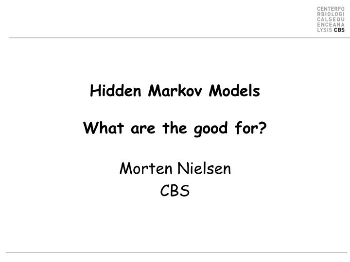 Hidden markov models what are the good for