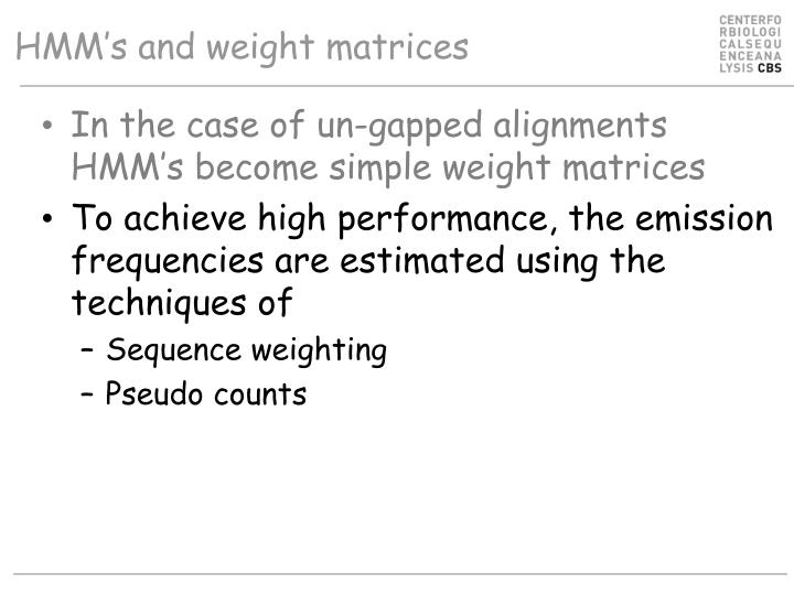 HMM's and weight matrices