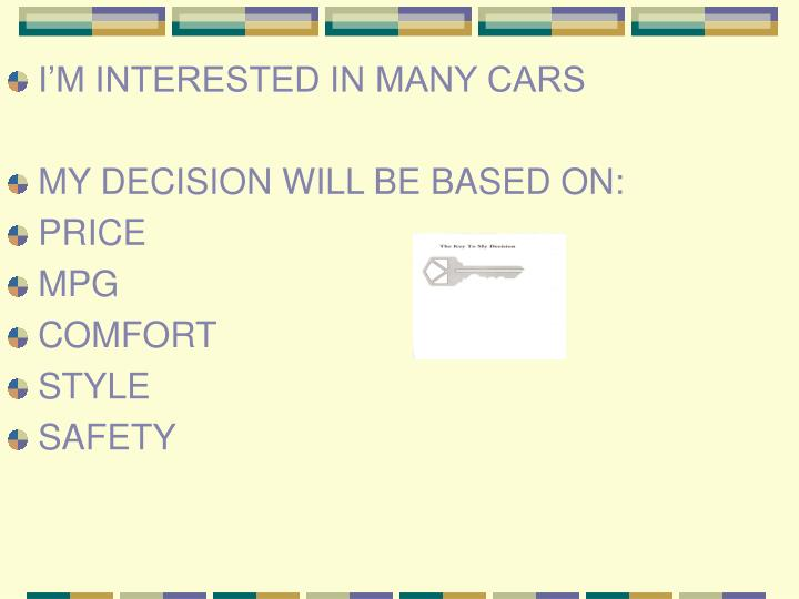 I'M INTERESTED IN MANY CARS
