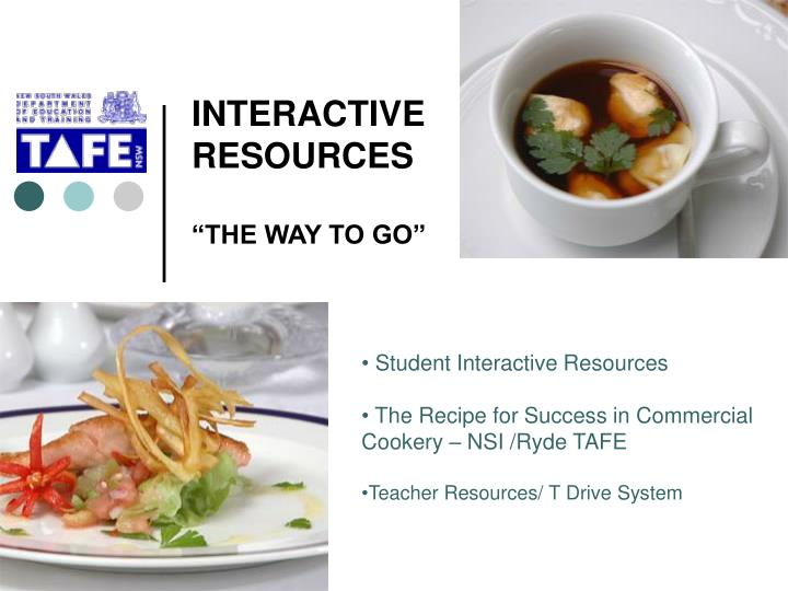 Interactive resources the way to go
