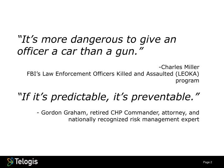 """It's more dangerous to give an officer a car than a gun."""