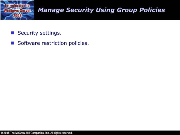 Manage Security Using Group Policies