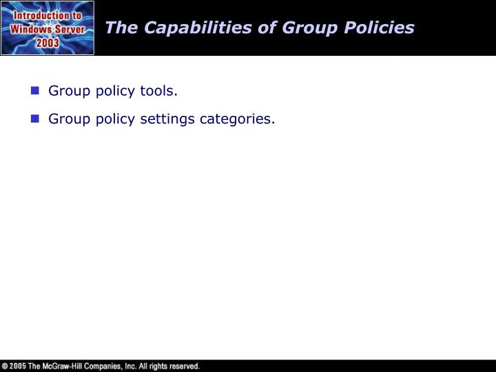 The Capabilities of Group Policies