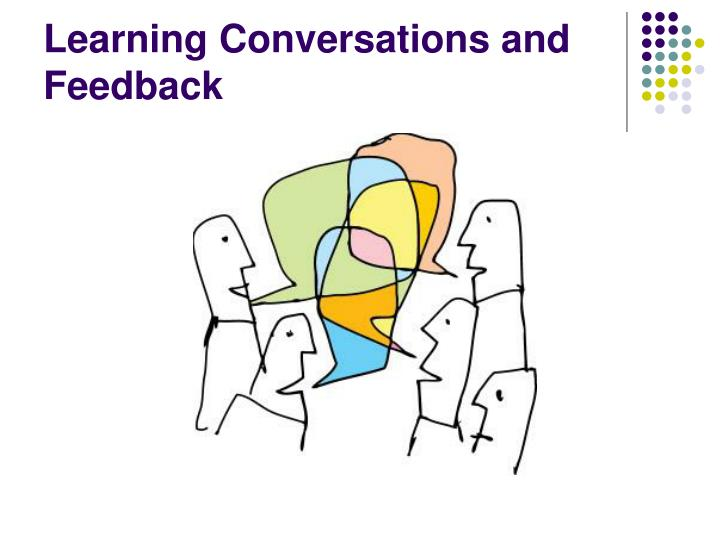 Learning Conversations and Feedback