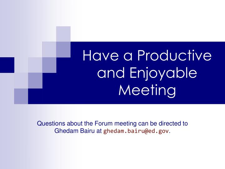 Have a Productive and Enjoyable Meeting