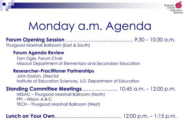 Monday a.m. Agenda