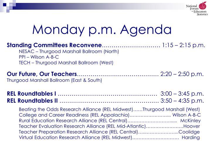 Monday p.m. Agenda