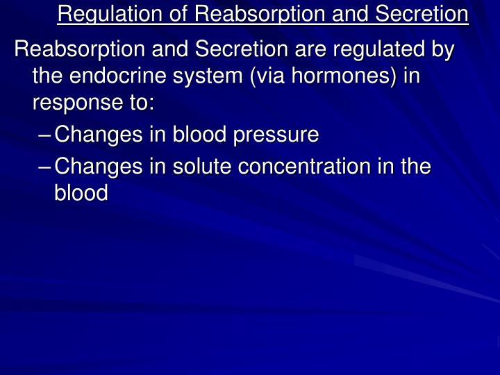 Regulation of Reabsorption and Secretion