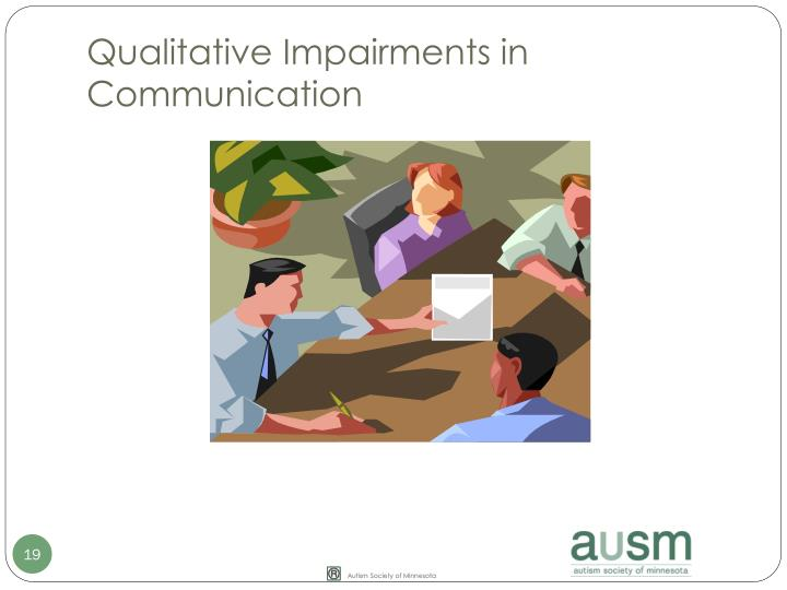 Qualitative Impairments in Communication