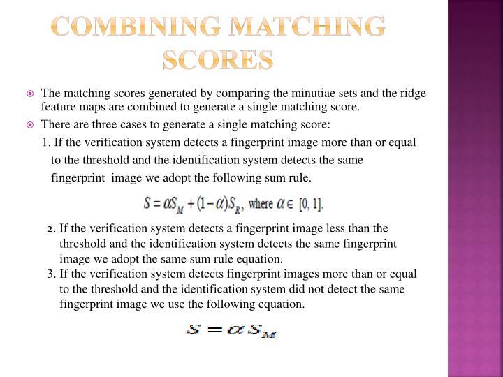 Combining Matching Scores