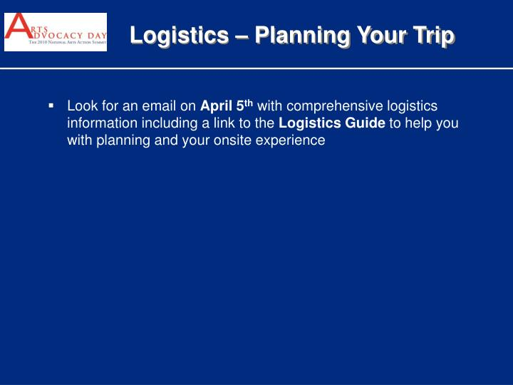 Logistics – Planning Your Trip