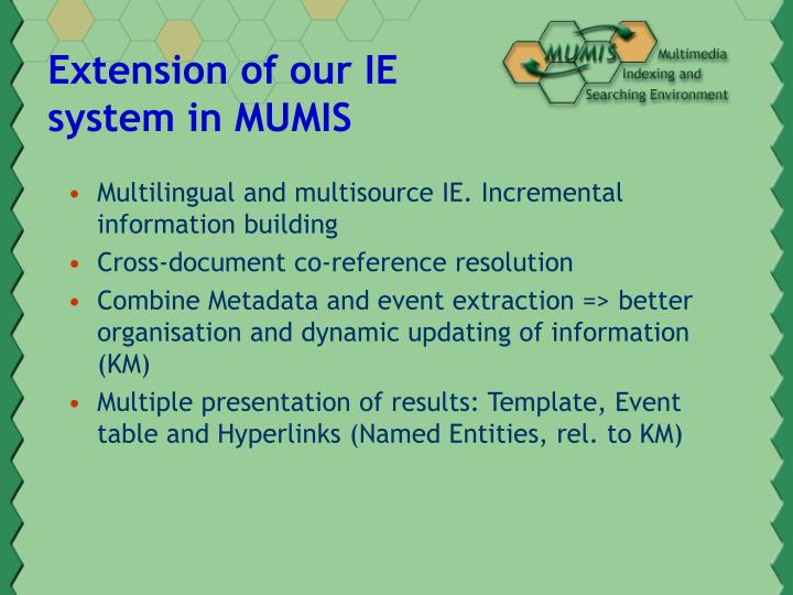 Extension of our IE system in MUMIS