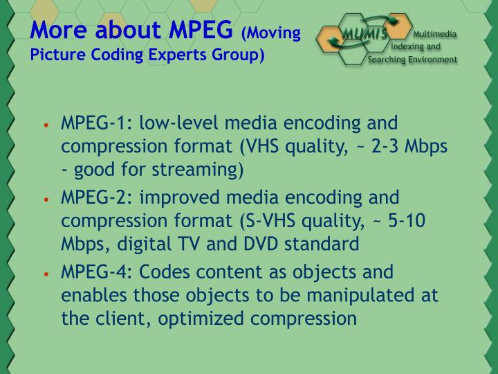More about MPEG