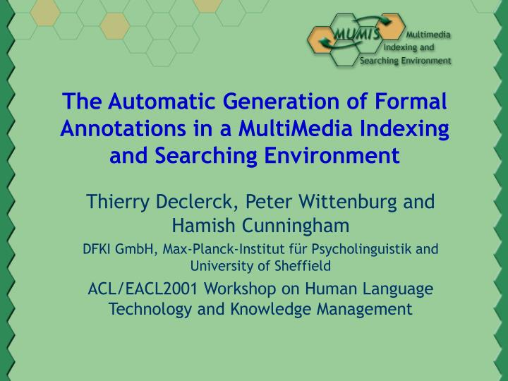 The automatic generation of formal annotations in a multimedia indexing and searching environment