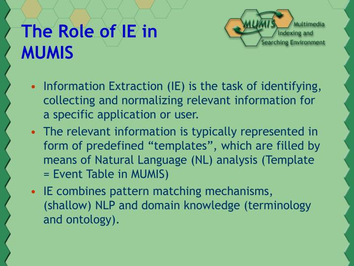 The Role of IE in MUMIS