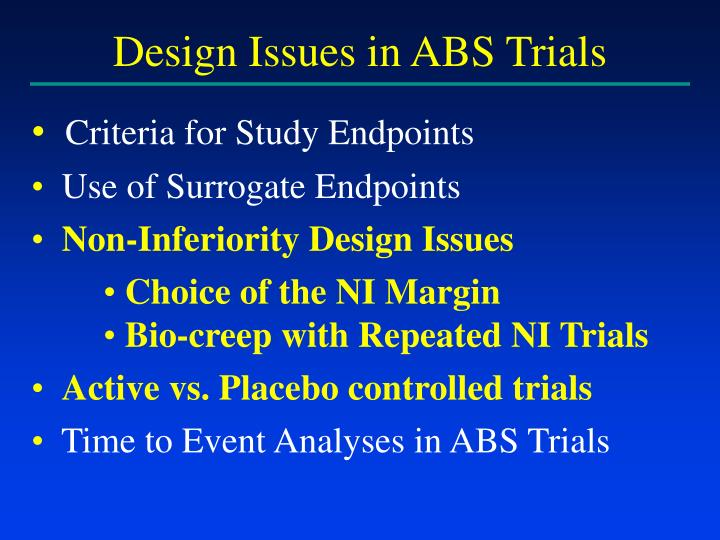 Design Issues in ABS Trials