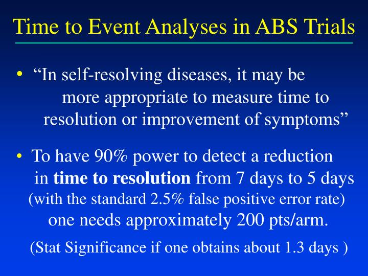 Time to Event Analyses in ABS Trials