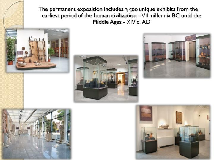 The permanent exposition includes