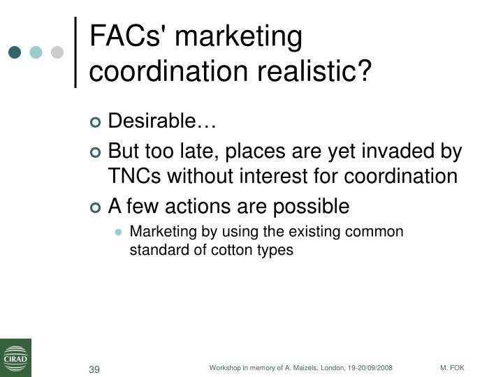 FACs' marketing coordination realistic?