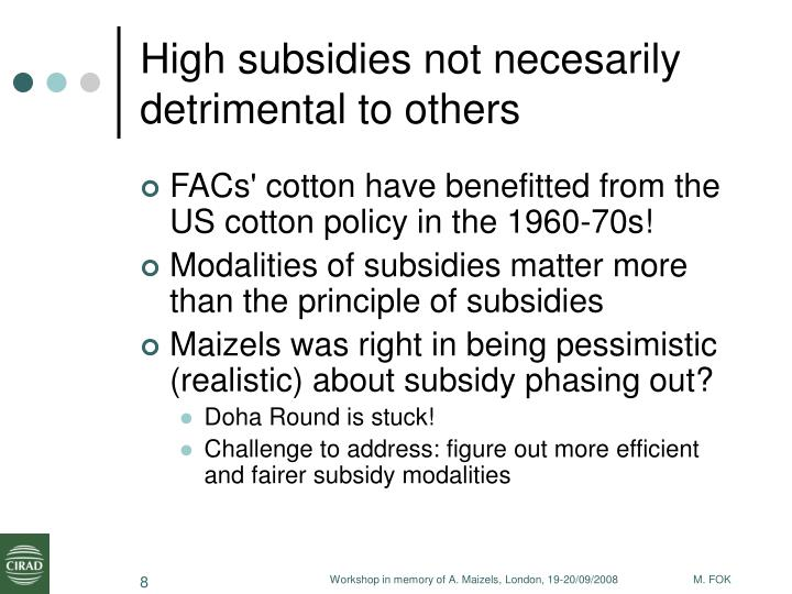 High subsidies not necesarily detrimental to others