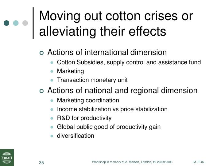 Moving out cotton crises or alleviating their effects