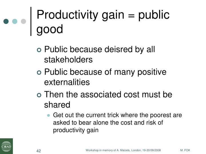Productivity gain = public good