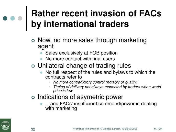 Rather recent invasion of FACs by international traders