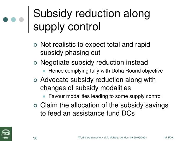 Subsidy reduction along supply control