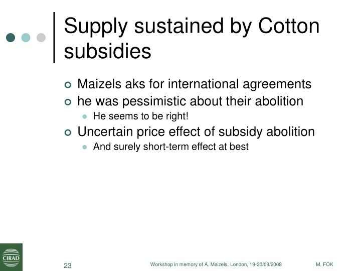 Supply sustained by Cotton subsidies