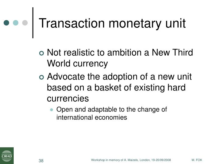 Transaction monetary unit