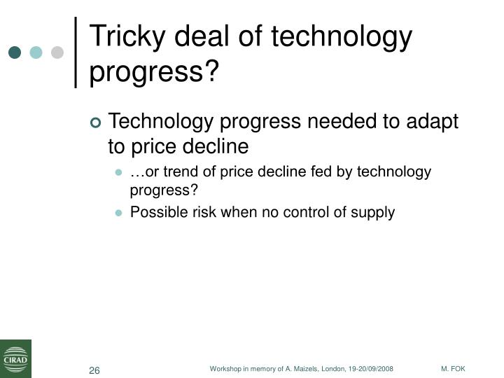 Tricky deal of technology progress?