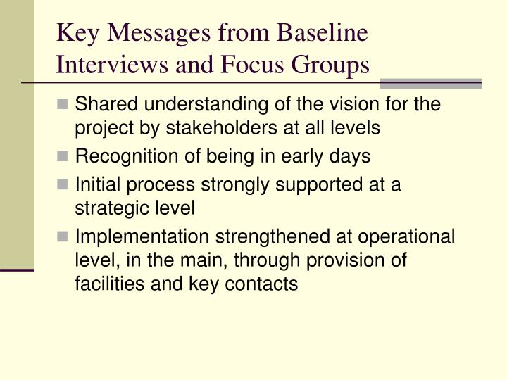 Key Messages from Baseline Interviews and Focus Groups